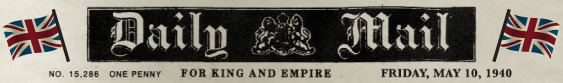 Daily Mail - For King and Empire (Friday, May 10, 1940)